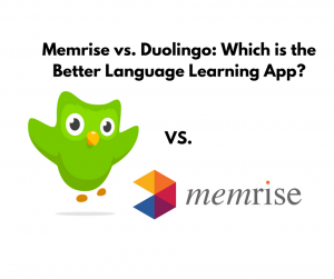 Memrise vs. Duolingo: Which is the Better Language Learning App?
