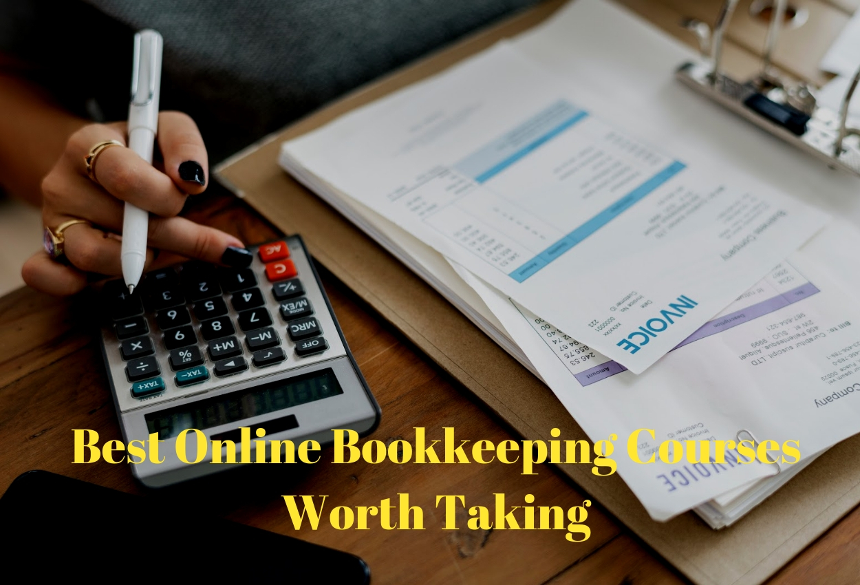 Best Online Bookkeeping Courses Worth Taking [2021 Edition]