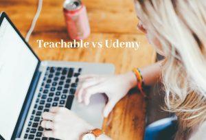 Teachable vs Udemy for Online Course Creators