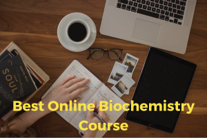 Best Online Biochemistry Courses Worth Taking