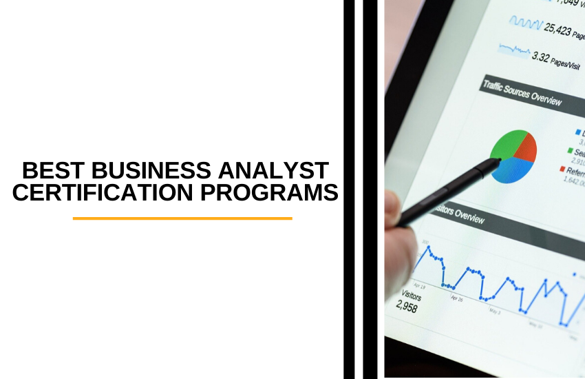 The Best Business Analyst Certification Programs