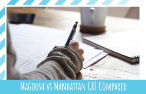 Magoosh vs Manhattan GRE: Which is Best For Your Test Performance