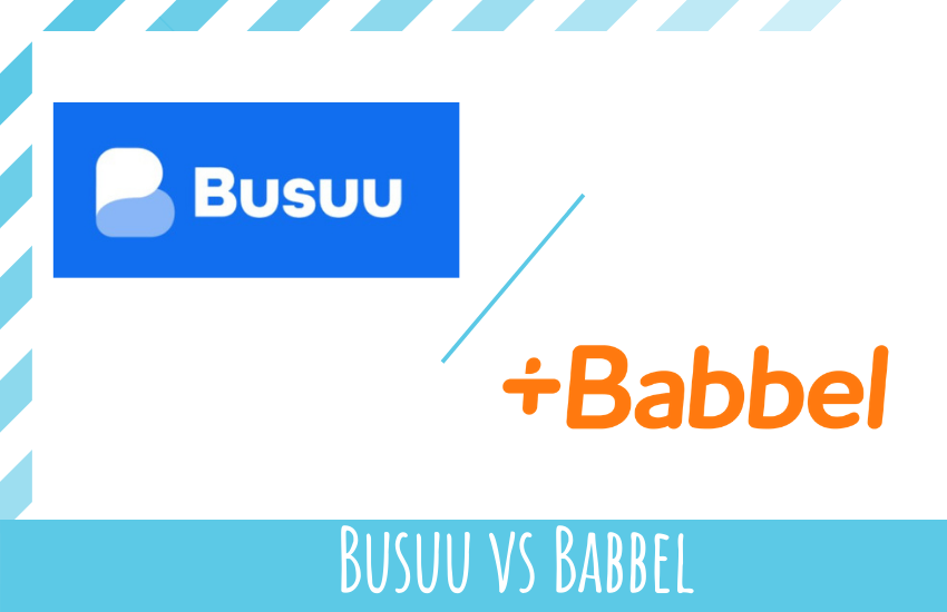 Busuu vs Babbel: Which is Better For You?