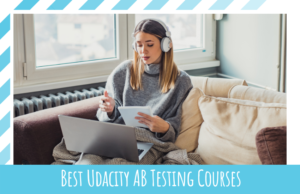 Best Udacity AB Testing Courses in 2021 You Need to Know Of