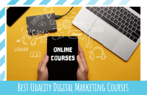 Best Udacity Digital Marketing Courses in 2021 You Need to Know Of