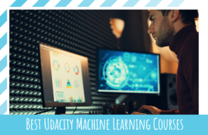 Best Udacity Machine Learning Courses Worth Taking in 2021