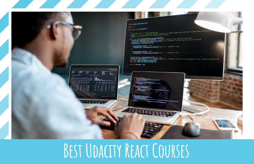 Best Udacity React Courses: That Are Worth Taking in 2021